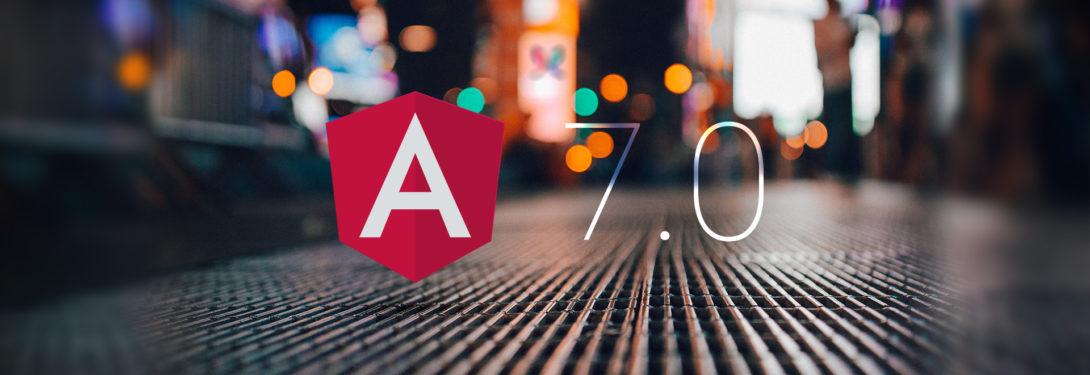 Angular 7: Обновления и новые фичи